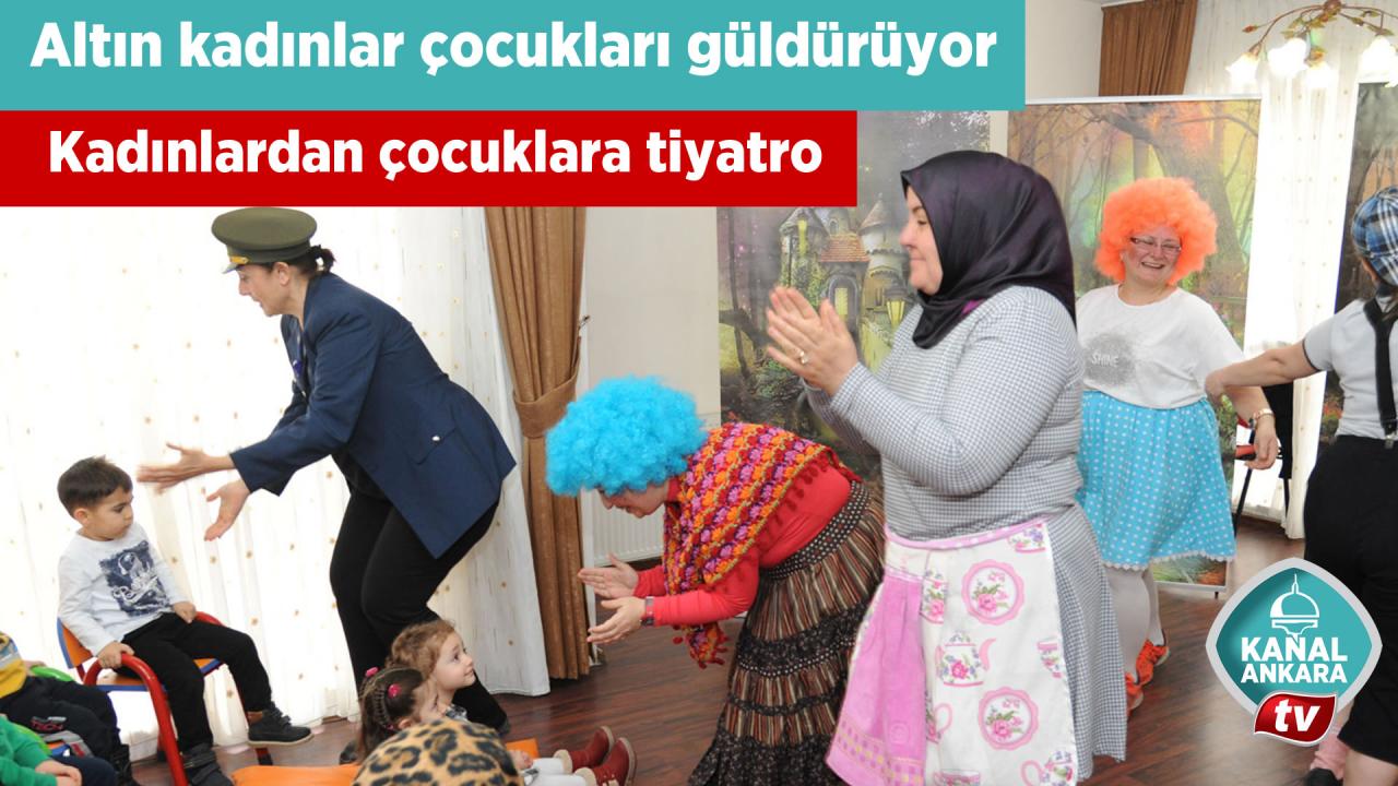 Altın kadınlar çocukların yüzünü güldürüyor