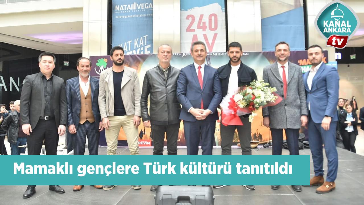 Mamaklı gençlere Türk kültürü tanıtıldı