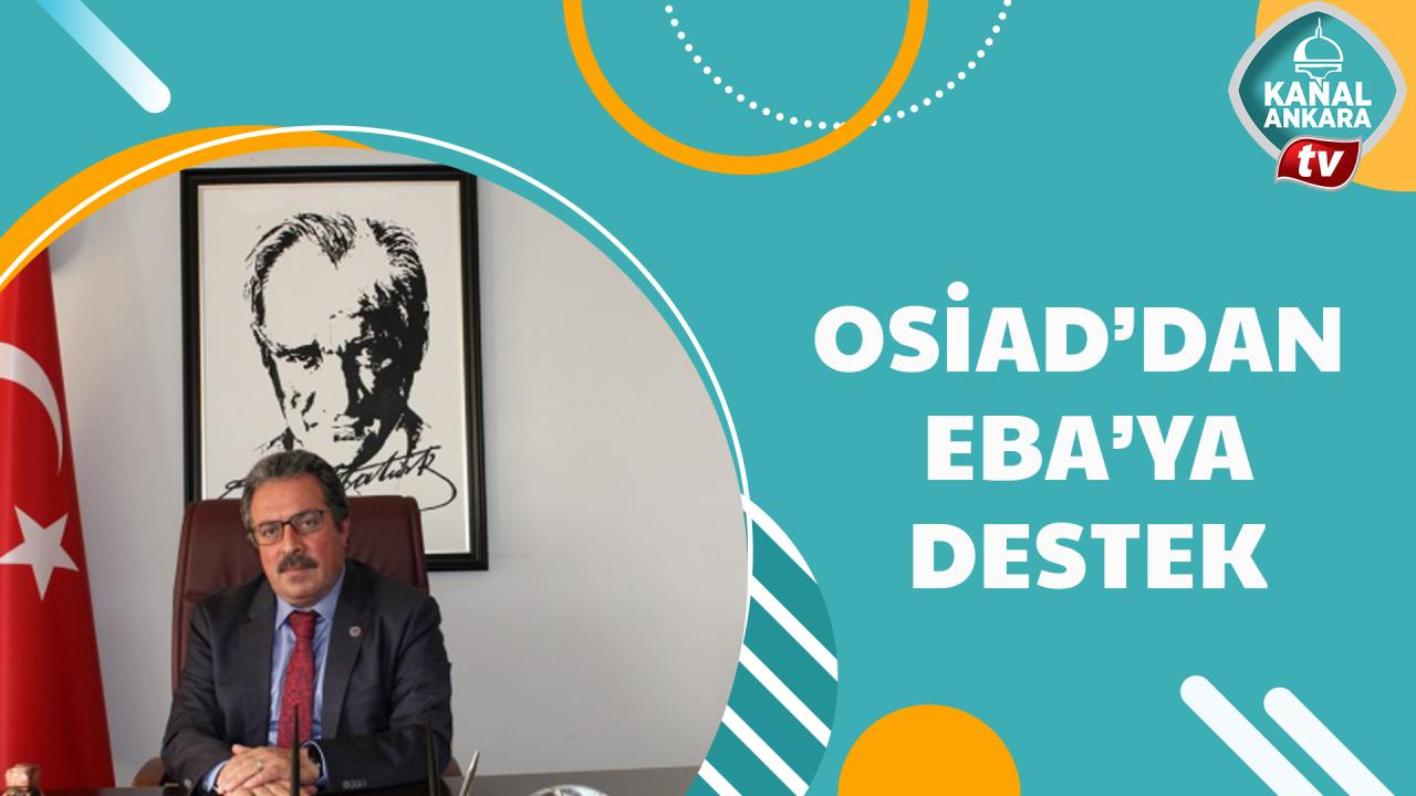 OSİAD'dan öğrencilere EBA desteği