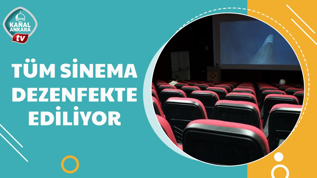 Sinema salonları dezenfekte ediliyor