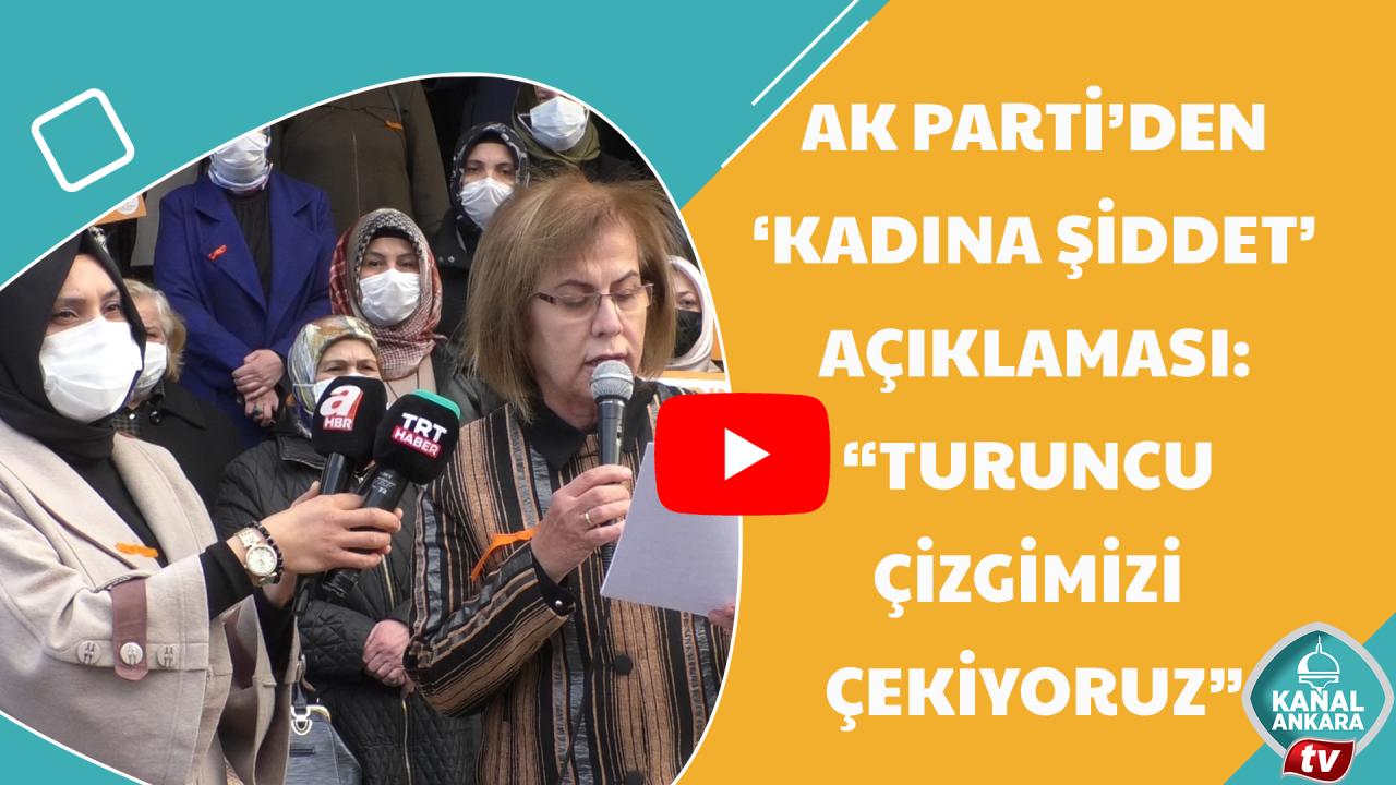 Ak Partiden kadına şiddet açıklaması: Turuncu çizgimizi çekiyoruz