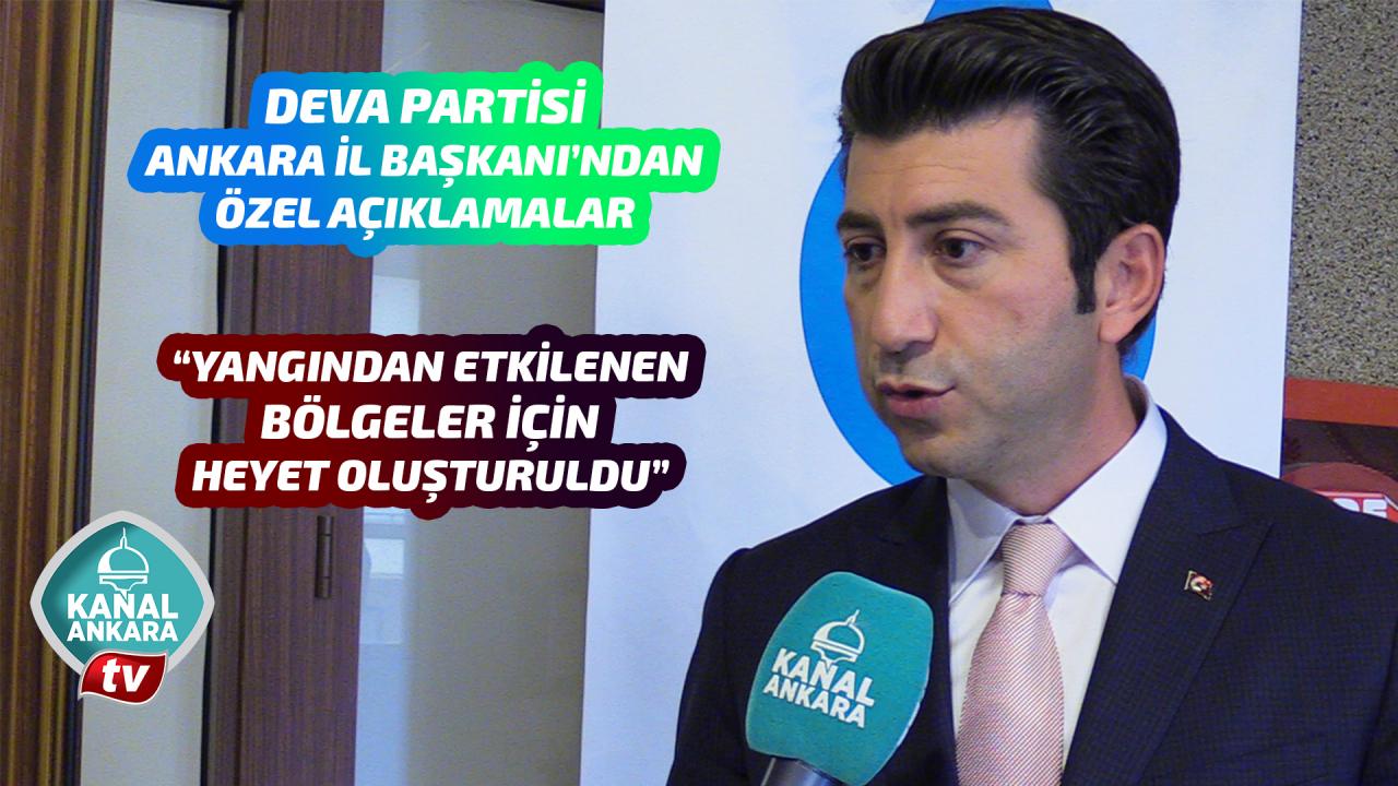 DEVA Partisi Ankara İl Başkanından özel açıklamalar